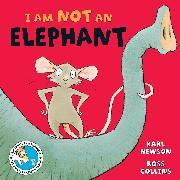 Cover-Bild zu Newson, Karl: I am not an Elephant