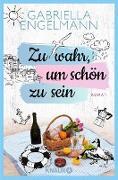 Cover-Bild zu Engelmann, Gabriella: Zu wahr, um schön zu sein (eBook)