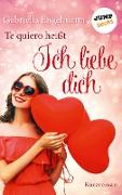 Cover-Bild zu Engelmann, Gabriella: Te quiero heißt Ich liebe dich (eBook)