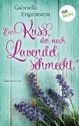 Cover-Bild zu Engelmann, Gabriella: Ein Kuss, der nach Lavendel schmeckt - Glücksglitzern: Erster Roman (eBook)