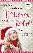 Cover-Bild zu Engelmann, Gabriella: Verträumt, verpeilt und voll verliebt (eBook)