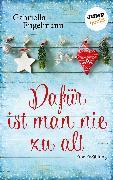 Cover-Bild zu Engelmann, Gabriella: Dafür ist man nie zu alt (eBook)
