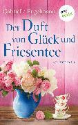 Cover-Bild zu Engelmann, Gabriella: Der Duft von Glück und Friesentee - Glücksglitzern: Vierter Roman (eBook)