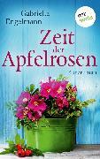 Cover-Bild zu Engelmann, Gabriella: Zeit der Apfelrosen - Glücksglitzern: Zweiter Roman (eBook)
