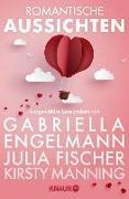 Cover-Bild zu Engelmann, Gabriella: Romantische Aussichten: Große Gefühle bei Knaur (eBook)