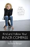 Cover-Bild zu Berger, Barbara: Find and Follow Your Inner Compass (eBook)