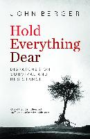 Cover-Bild zu Berger, John: Hold Everything Dear (eBook)