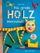 Cover-Bild zu Lohf, Sabine: Die große Holzwerkstatt