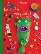 Cover-Bild zu Lohf, Sabine: Komm, lass uns spielen!