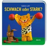 Cover-Bild zu Lohf, Sabine: Schwach oder stark?