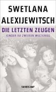 Cover-Bild zu Alexijewitsch, Swetlana: Die letzten Zeugen