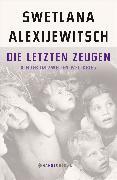 Cover-Bild zu Alexijewitsch, Swetlana: Die letzten Zeugen (eBook)