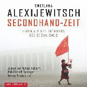 Cover-Bild zu Alexijewitsch, Swetlana: Secondhand-Zeit (Audio Download)