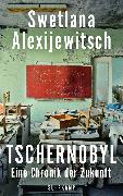 Cover-Bild zu Alexijewitsch, Swetlana: Tschernobyl (eBook)