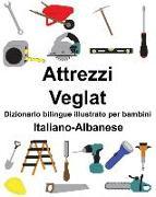 Cover-Bild zu Italiano-Albanese Attrezzi/Veglat Dizionario Bilingue Illustrato Per Bambini