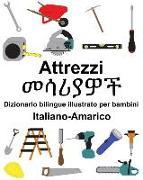 Cover-Bild zu Italiano-Amarico Attrezzi/መሳሪያዎች Dizionario Bilingue Illustrato Per Bambini