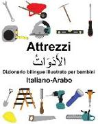 Cover-Bild zu Italiano-Arabo Attrezzi Dizionario Bilingue Illustrato Per Bambini