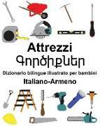 Cover-Bild zu Italiano-Armeno Attrezzi/Գործիքնե&#14 Dizionario IO Bilingue Illustrato Per Bambini