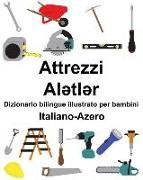 Cover-Bild zu Italiano-Azero Attrezzi/Alətlər Dizionario Bilingue Illustrato Per Bambini