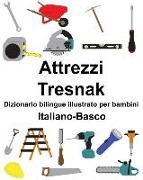 Cover-Bild zu Italiano-Basco Attrezzi/Tresnak Dizionario Bilingue Illustrato Per Bambini