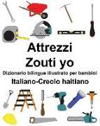 Cover-Bild zu Italiano-Creolo Haitiano Attrezzi/Zouti Yo Dizionario Bilingue Illustrato Per Bambini