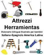 Cover-Bild zu Italiano-Spagnolo America Latina Attrezzi/Herramientas Dizionario Bilingue Illustrato Per Bambini