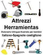 Cover-Bild zu Italiano-Spagnolo Castigliano Attrezzi/Herramientas Dizionario Bilingue Illustrato Per Bambini
