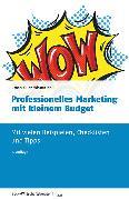 Cover-Bild zu Professionelles Marketing mit kleinem Budget von Wissmeier, Urban Kilian
