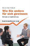 Cover-Bild zu Wie Sie andere für sich gewinnen von Weisbach, Christian-Rainer