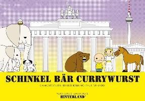 Cover-Bild zu SCHINKEL BÄR CURRYWURST - Ein Architekturführer über Berlin nicht nur für Kinder von Schultz, Volker