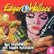 Cover-Bild zu Edgar Wallace, Folge 9: Das Geheimnis der gelben Narzissen (Audio Download) von Wallace, Edgar
