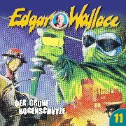 Cover-Bild zu Edgar Wallace, Folge 11: Der grüne Bogenschütze (Audio Download) von Wallace, Edgar