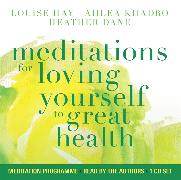 Cover-Bild zu Meditations for Loving Yourself to Great Health