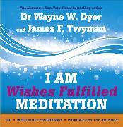 Cover-Bild zu I am Wishes Fulfilled Meditation