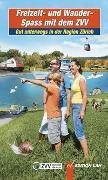 Cover-Bild zu Cruz, Phillipe: Freizeit- und WanderSpass mit dem ZVV