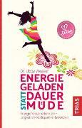 Cover-Bild zu Energiegeladen statt dauermüde von Weaver, Libby