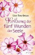 Cover-Bild zu Heilung der fünf Wunden der Seele von Bourbeau, Lise