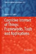 Cover-Bild zu Lu, Huimin (Hrsg.): Cognitive Internet of Things: Frameworks, Tools and Applications (eBook)