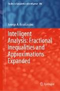 Cover-Bild zu Anastassiou, George A.: Intelligent Analysis: Fractional Inequalities and Approximations Expanded (eBook)