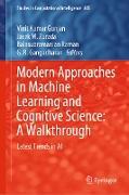 Cover-Bild zu Gunjan, Vinit Kumar (Hrsg.): Modern Approaches in Machine Learning and Cognitive Science: A Walkthrough (eBook)