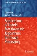 Cover-Bild zu Oliva, Diego (Hrsg.): Applications of Hybrid Metaheuristic Algorithms for Image Processing (eBook)