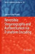 Cover-Bild zu Mandal, Jyotsna Kumar: Reversible Steganography and Authentication via Transform Encoding (eBook)