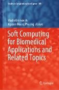 Cover-Bild zu Kreinovich, Vladik (Hrsg.): Soft Computing for Biomedical Applications and Related Topics (eBook)