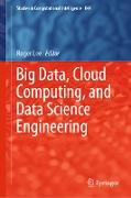 Cover-Bild zu Lee, Roger (Hrsg.): Big Data, Cloud Computing, and Data Science Engineering (eBook)