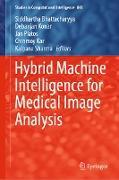Cover-Bild zu Bhattacharyya, Siddhartha (Hrsg.): Hybrid Machine Intelligence for Medical Image Analysis (eBook)