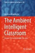 Cover-Bild zu Montebello, Matthew: The Ambient Intelligent Classroom (eBook)