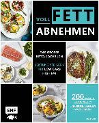 Cover-Bild zu Voll fett abnehmen - Das große Keto-Kochbuch - Leistung steigern mit Low Carb High Fat