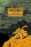 Cover-Bild zu Brown, Chester: Louis Riel: A Comic-Strip Biography