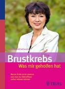 Cover-Bild zu Brustkrebs - Was mir geholfen hat von Brandt-Schwarze, Ulrike