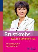 Cover-Bild zu Brustkrebs - Was mir geholfen hat (eBook) von Brandt-Schwarze, Ulrike